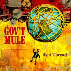 Gov't Mule By a Thread