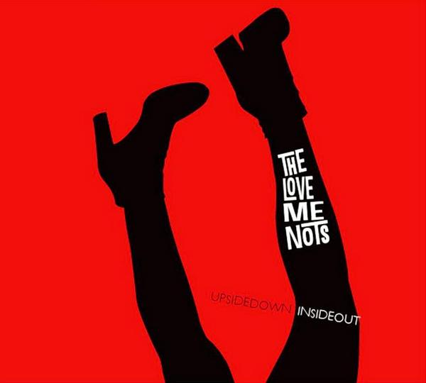 The Love me Nots Upside down, inside out