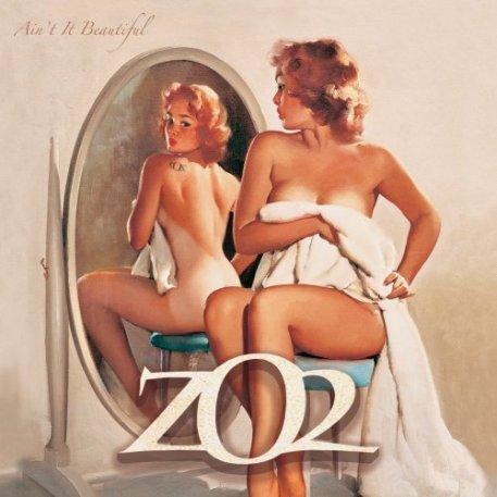 ZO2 Ain't It Beautiful