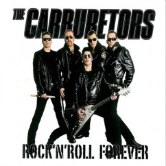 The Carburators: Rock'n'Roll Forever