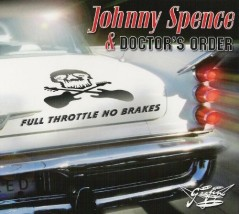 Johnny Spence & Doctor Orders: Full Thottle no Brakes