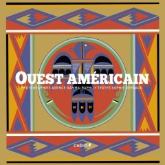 Editions du Chêne: Ouest Américain