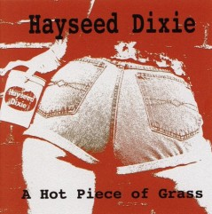 Hayseed Dixie: A Hot Piece of Grass - 2005