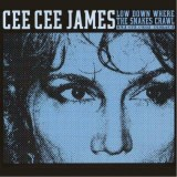 Cee Cee James: Low down where the snakes crawl