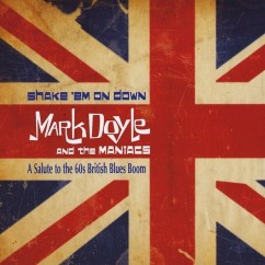 Mark Doyle and the Maniacs A Salute to the 60's Blues Boom