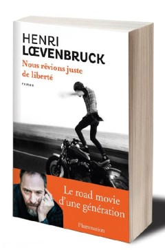 Henri Loevenbruck, Nous rêvions juste de liberté