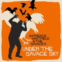 Barrence Whitfield and the Savages: Under the savage sky