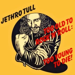 Dave Gibbons et Jethro Tull Too Old to Rock'n'Roll, Too Young to Die