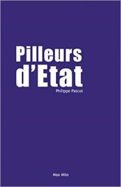 Philippe Pascot Pilleurs d'Etat
