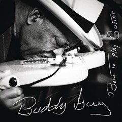 Buddy Guy, Born to play guitar