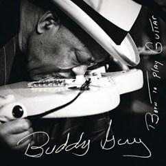 Buddy Guy, Born to play guitar
