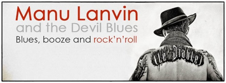 Manu Lanvin, Blues Booze & Rock'n'Roll