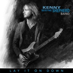 Kenny Wayne Shepherd, Lay it down