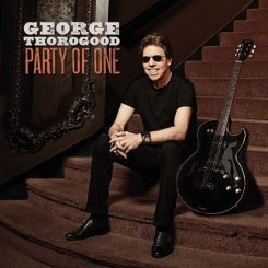 Party of One, George Thorogood